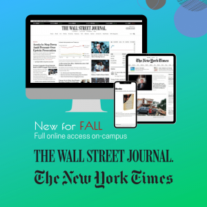New York Times and Wall Street Journal campus subscriptions!